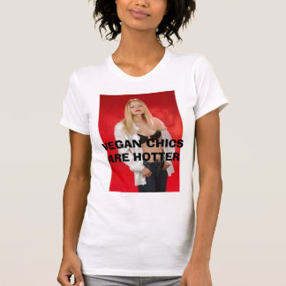 VEGAN CHICS ARE HOTTER T-Shirt
