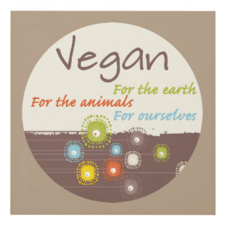Vegan. For Earth, For Animals, For Ourselves Panel Wall Art