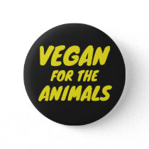 Vegan For the Animals Badge Button
