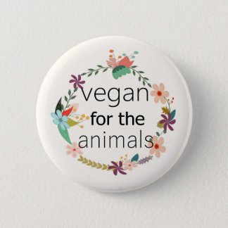 Vegan for the animals floral design badge. pinback button