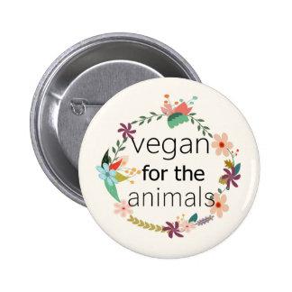 Vegan for the animals floral design badge. pinback button