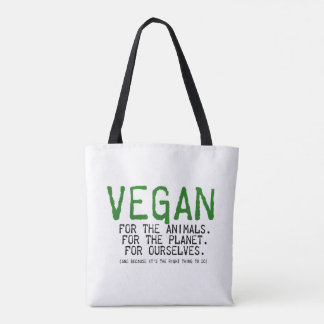 VEGAN FOR THE ANIMALS, THE PLANET, FOR OURSELVES TOTE BAG