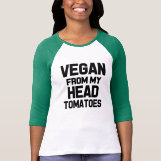 Vegan from my head tomatoes funny shirt
