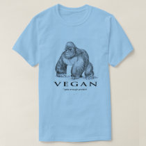 Vegan gorilla gets enough protein funny T-Shirt