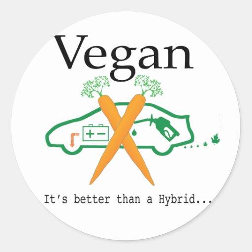Vegan - It's better than a Hybrid Round Sticker