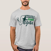 Vegan : Proudly Powered by Plants T-Shirt