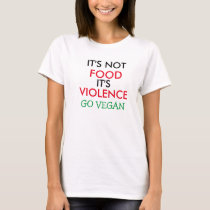 Vegan Shirt IT'S NOT FOOD IT'S VIOLENCE Cotton Tee