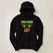 Veganism is NOT a Sacrifice, It's a JOY Hoodie