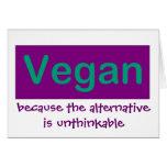 Vegano… porque la alternativa es increíble tarjeta