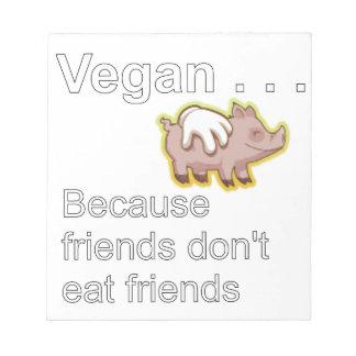 Vegano - porque los amigos no comen a amigos bloc de papel