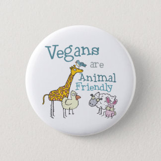 Vegans are Animal Friendly Button