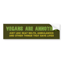 Vegans Are Annoying Bumper Sticker
