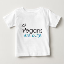 Vegans are Cute - An Advocates Custom Design Baby T-Shirt
