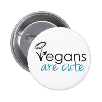 Vegans are Cute - An Advocates Custom Design Button