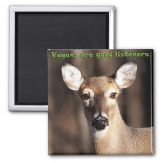 Vegans Are Good Listeners Gifts & Apparel Magnets