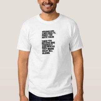 Vegans are like adults tee shirt