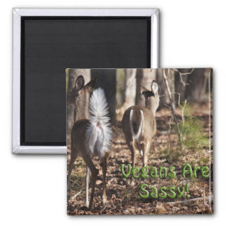 Vegans Are Sassy! Whitetail Deer Gifts & Apparel 2 Inch Square Magnet