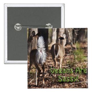 Vegans Are Sassy! Whitetail Deer Gifts & Apparel Pinback Button