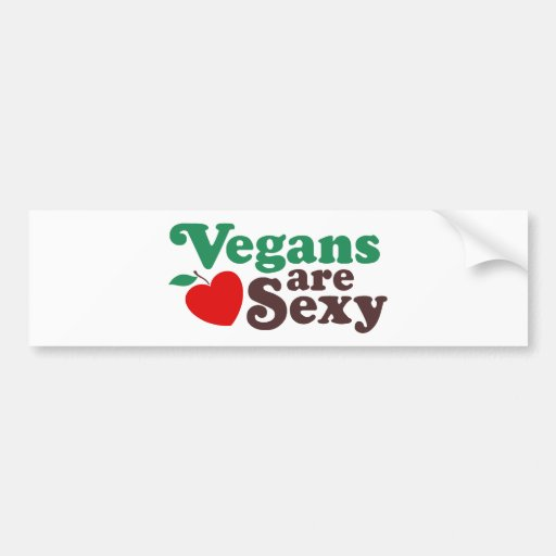 Vegans Are Sexy Car Bumper Sticker