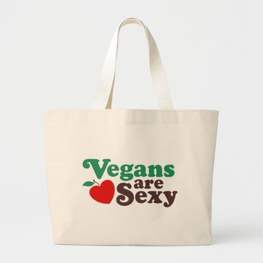 Vegans Are Sexy Large Tote Bag