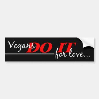 Vegans Do It For Love Bumper Sticker