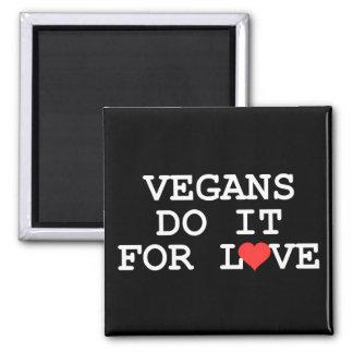 Vegans Do It For Love Refrigerator Magnet