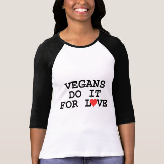 Vegans Do It For Love Vegan T-Shirt