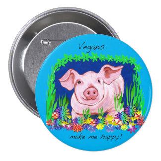 Vegans make me happy! Cute pig button