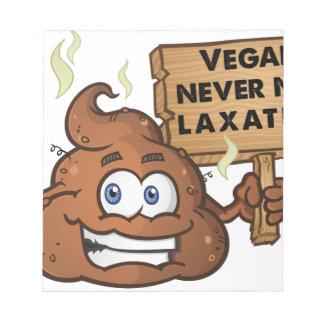 Vegans Never Need Laxatives Notepad