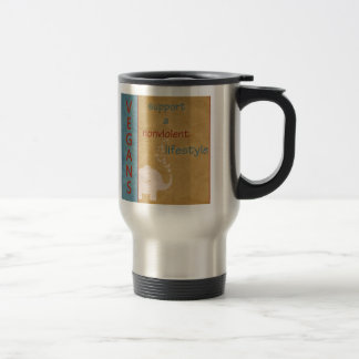 Vegans Support a Nonviolent Lifestyle Merchandise Travel Mug