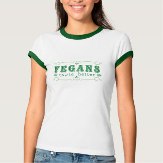 Vegans Taste Better T-Shirt