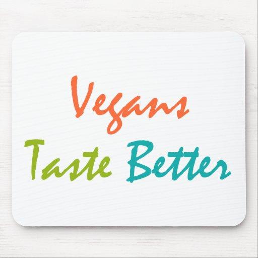 Vegans Taste Better Vegan Mousepad