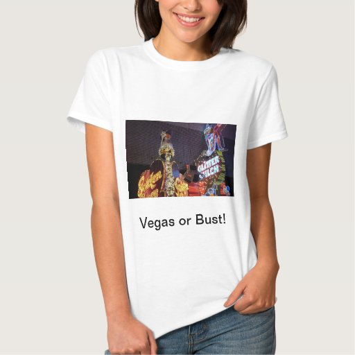 ¡Vegas o busto! T Shirt