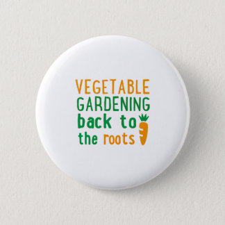 vegetable gardening bake ton the roots pinback button