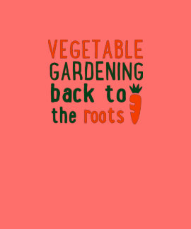 vegetable gardening horneas to roots the