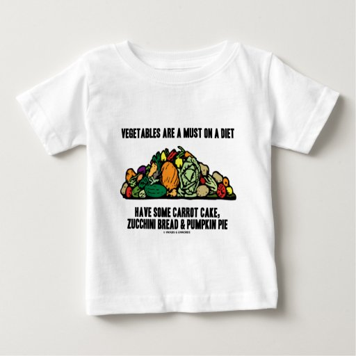 Vegetables Are A Must On A Diet (Pile of Veggies) Infant T-shirt