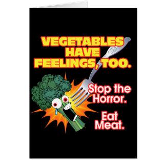Vegetables have feelings, too. card