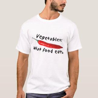 Vegetables: What food eats. T-Shirt