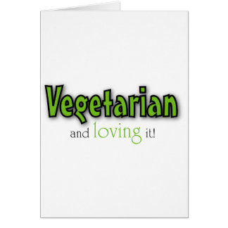 Vegetarian and loving it card