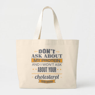 Vegetarian Don't Ask About My Protein Jumbo Tote Bag