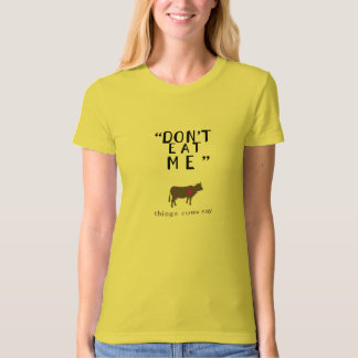 Vegetarian, Don't eat me = things cows say T-Shirt