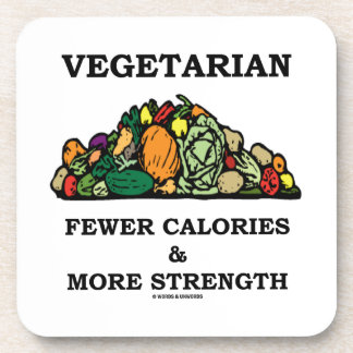 Vegetarian Fewer Calories & More Strength Drink Coaster