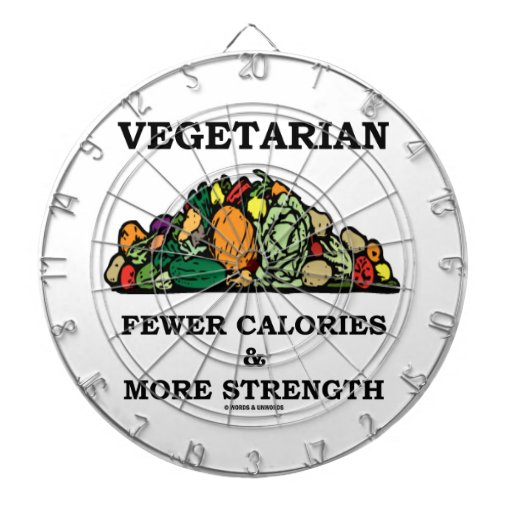 Vegetarian Fewer Calories & More Strength Dartboard