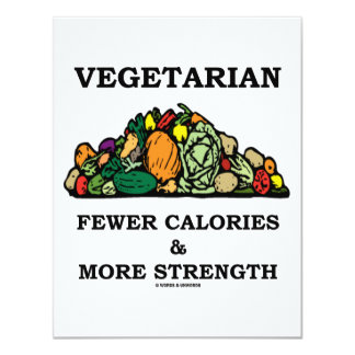 Vegetarian Fewer Calories & More Strength 4.25x5.5 Paper Invitation Card