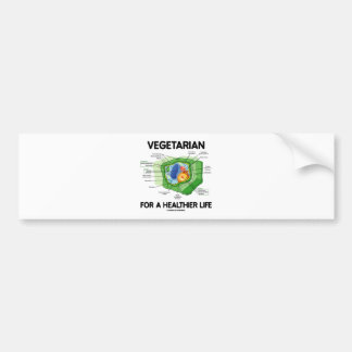 Vegetarian For A Healthier Life Plant Cell Bumper Stickers