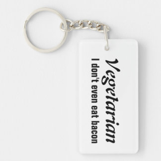 Vegetarian. I don't even eat bacon. Keychain