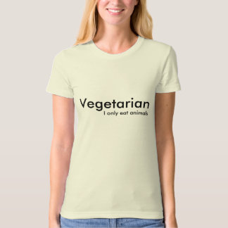 Vegetarian, I only eat animals T-Shirt