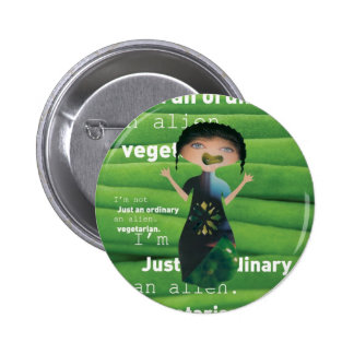 Vegetarian is no alien! 2 inch round button