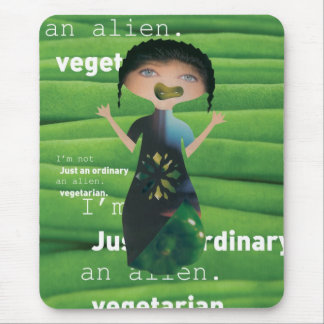 Vegetarian is no alien! mouse pad