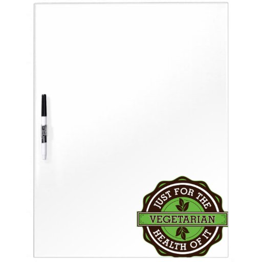 Vegetarian Just For the Health of It Dry Erase White Board